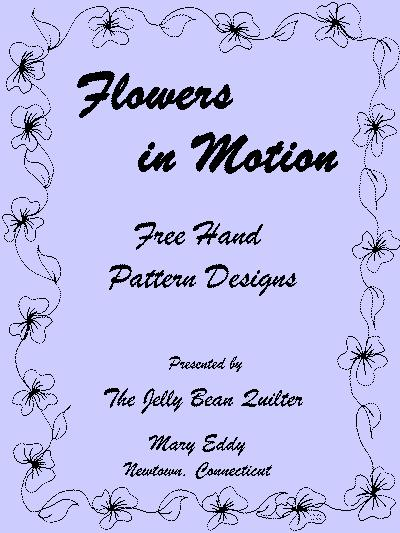 Flowers In Motion - Mary Eddy, The Jelly Bean Quilter - Longarm Quilting Book